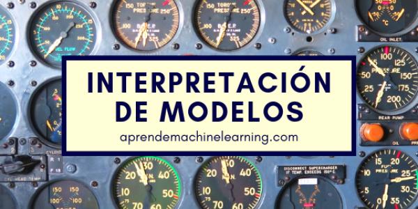 Interpretación de Modelos de Machine Learning