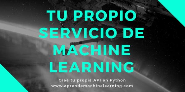 Tu propio Servicio de Machine Learning